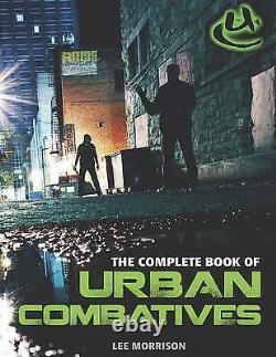 Complete Book of Urban Combatives By Lee Morrison